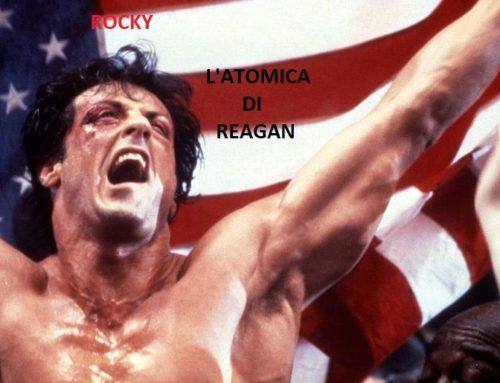 ROCKY, L'ATOMICA DI REAGAN – il riflesso storico della saga dello Stallone italiano automatica